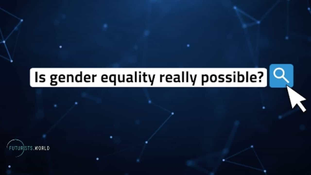 Is gender equality possible?