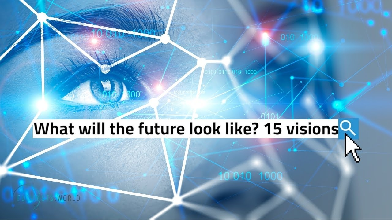 15 visions for the future