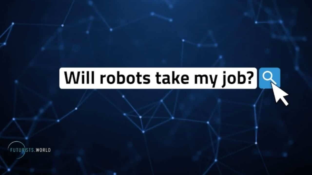 Futurists World will robots take my job?
