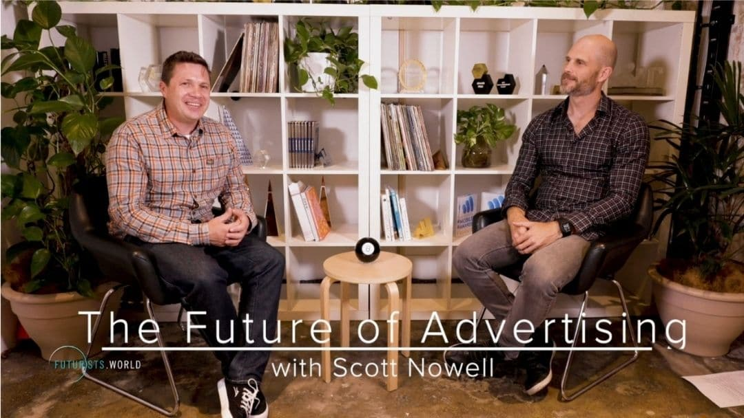 Scott Nowell The Future of Advertising