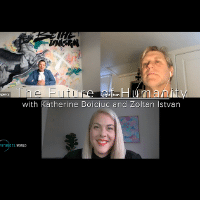 The Future of Humanity with Katherine Boiciuc and Zoltan Istvan